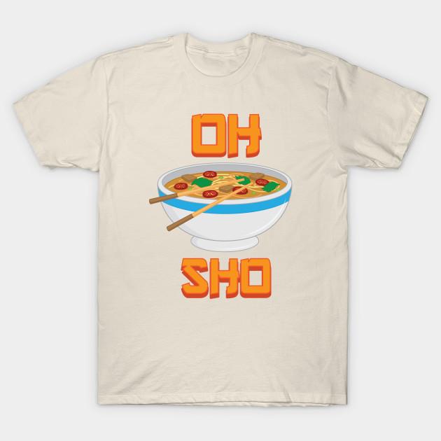 b91d29d0 Oh Pho Sho! - Pho - T-Shirt | TeePublic