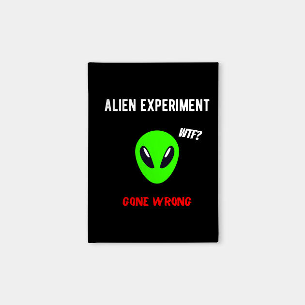 Alien Experiment Gone Wrong WTF