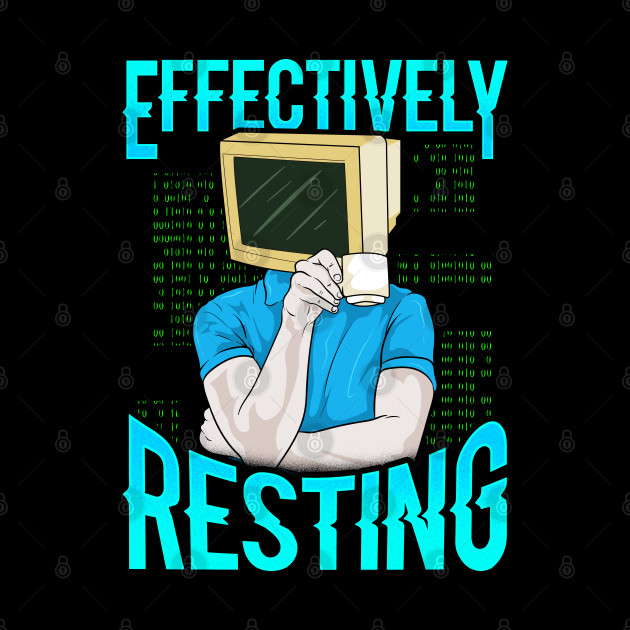 Effectively Resting | Funny Coding Gifts Computer Programmer