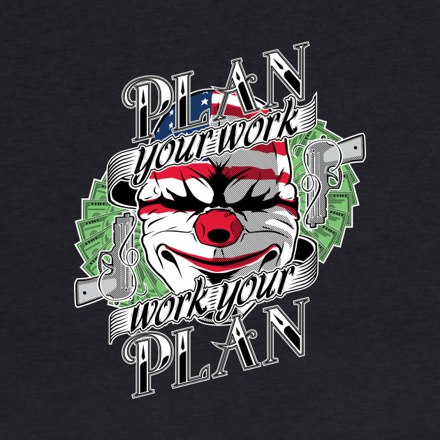 Plan your work, work your plan.