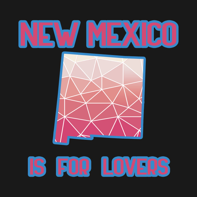 New Mexico is for lovers