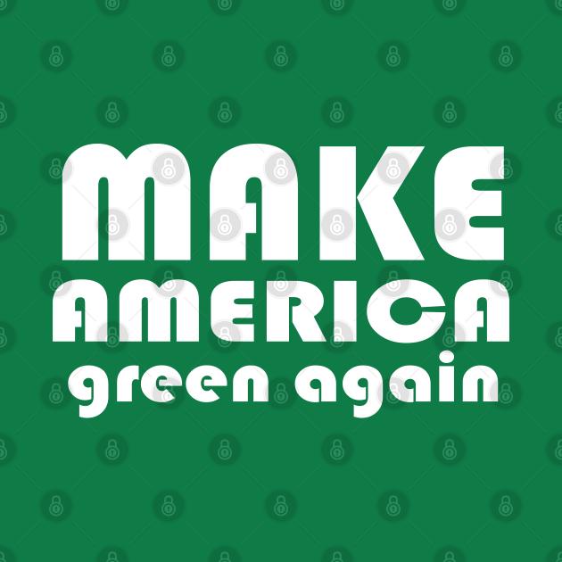 Make America Green Again