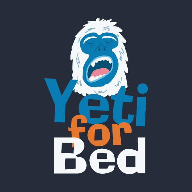 Yeti for Bed
