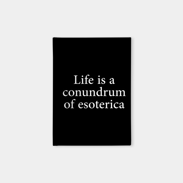 Life Is A Conundrum Of Esoterica A Series Of Unfortunate Events Notizblock Teepublic De