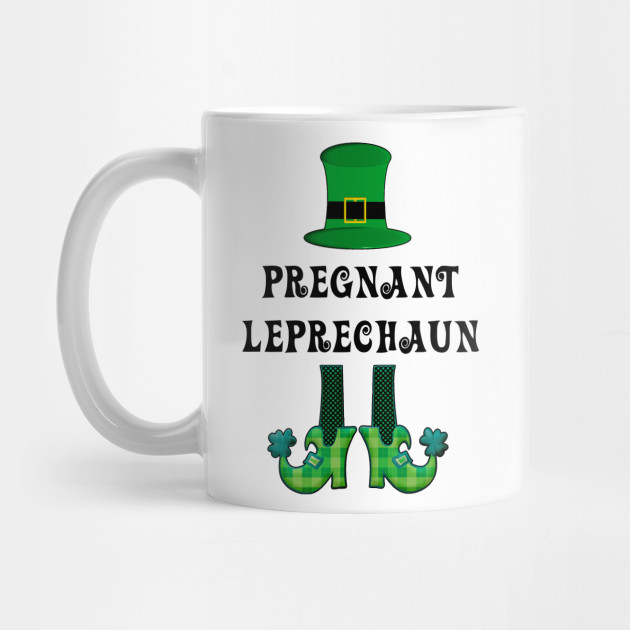 St Patrick's St Paddy's St Patty's Day Pregnant Leprechaun Mug