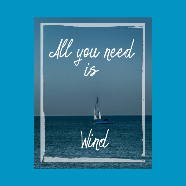 All You Need is Wind