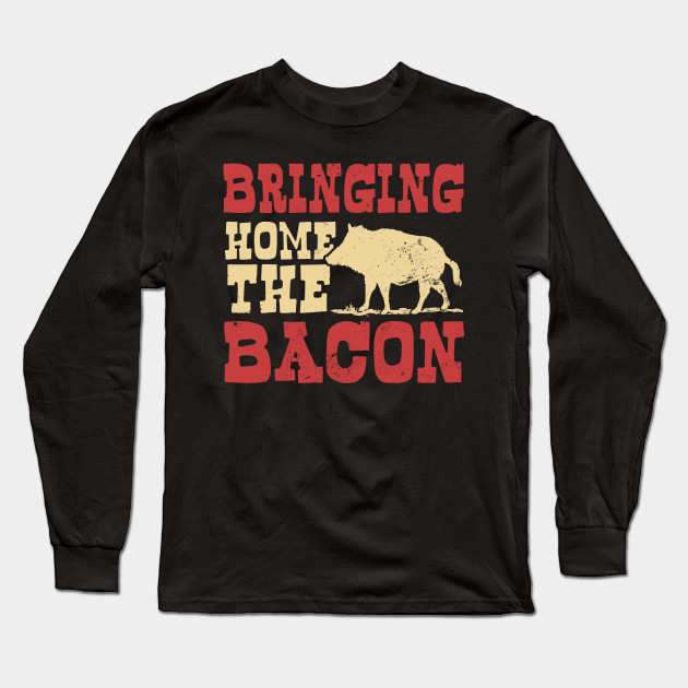 12627bc19f339 Pig Hunting Shirt | Bringing Home The Bacon Gift - Bringing Home The ...