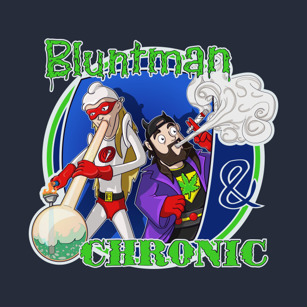 Bluntman and Chronic