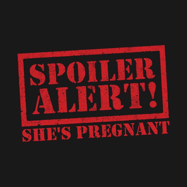 SPOILER ALERT SHE'S PREGNANT