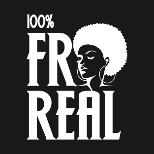 1fa6e2f6 100 Percent Fro Real Black Women Hair T-Shirt