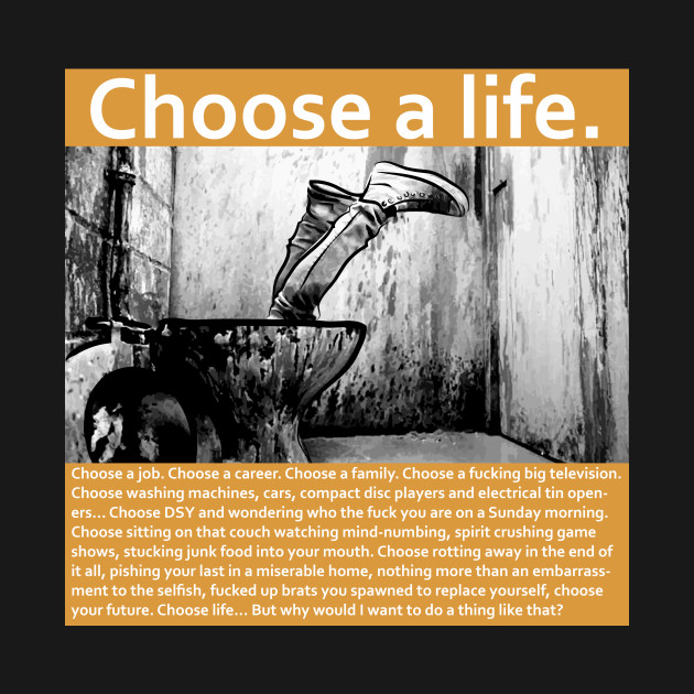 Trainspotting choose a life