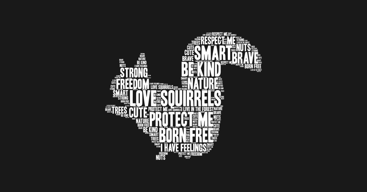 Squirrel Word Cloud Art Squirrel T Shirt Teepublic