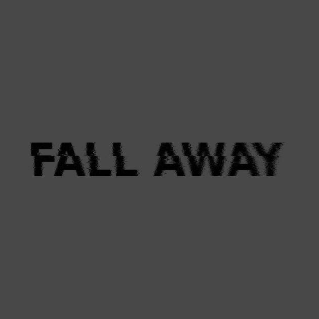 FALL AWAY