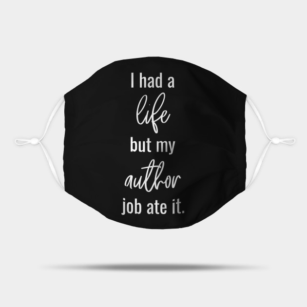 I Had a Life but My Author Job Ate It