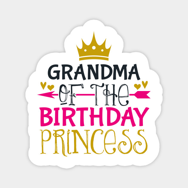Grandma Of Birthday Princess Bday Girl Party Outfit Gifts