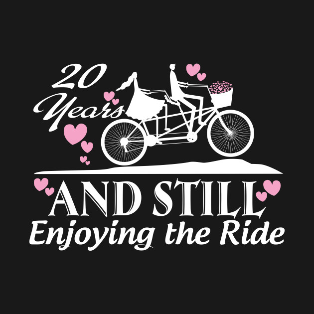 20 th years and still enjoy the ride