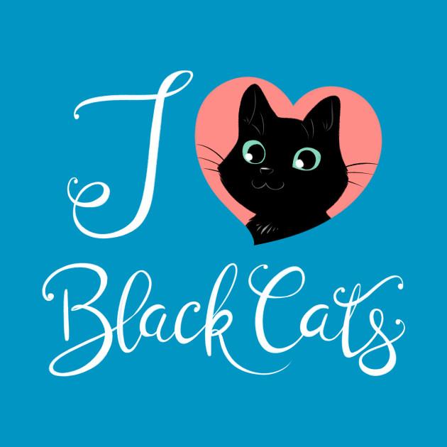 I Heart Black Cats! (Fancy Text Edition)