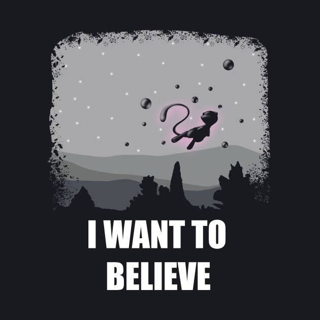 I want to believe ( Mew version )