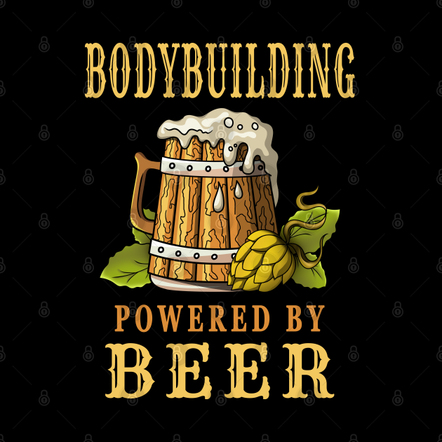 Bodybuilding Powered by Beer Design Quote