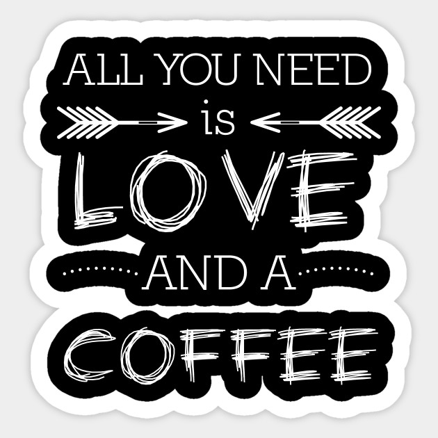 Download All You Need Is Love… And Coffee Image