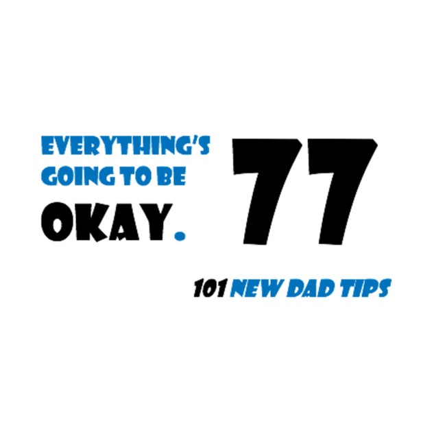 """Tip 77 from """"101 NEW DAD TIPS""""."""