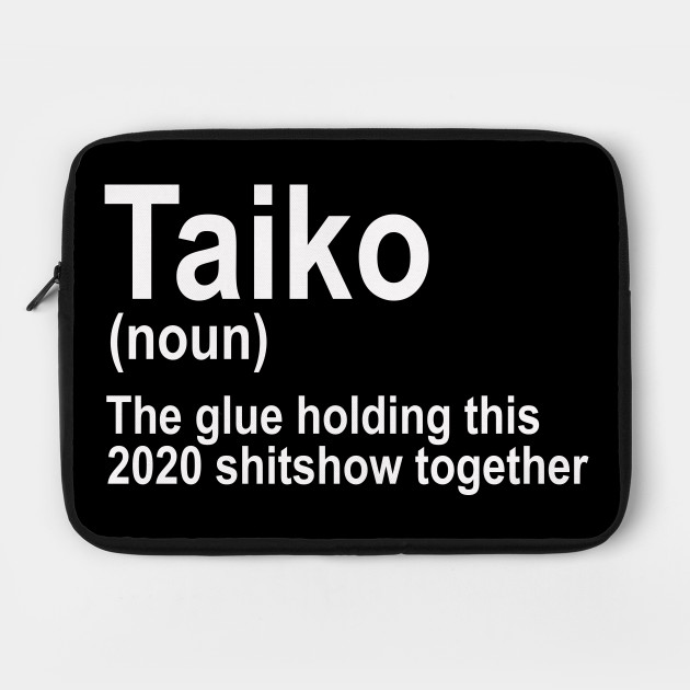 Funny 2020 Taiko Definition