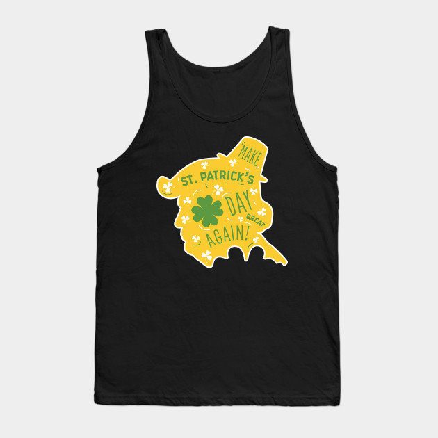 Make St. Patrick's Day Great Again Tank Top