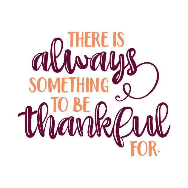 Image result for there is always something to be thankful for