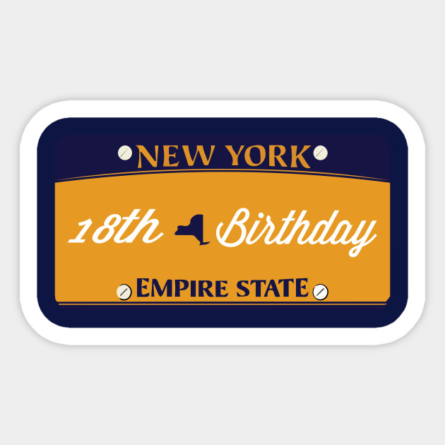 NEW YORK LICENSE PLATE 18th Birthday Gift Girl Daughter Sister Girlfriend Friend Happy T Shirt Ideas Sticker
