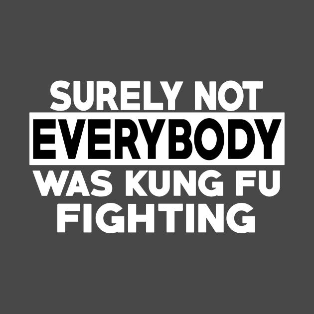 Surely Not Everybody