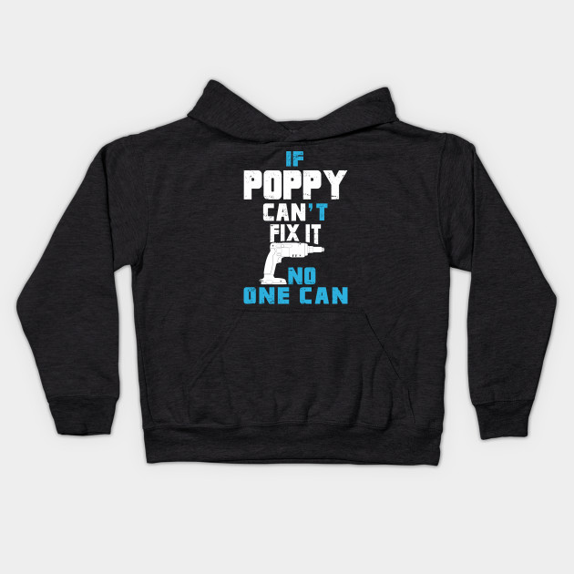 If Poppy Can't Fix It No One Can - Funny Tshirt