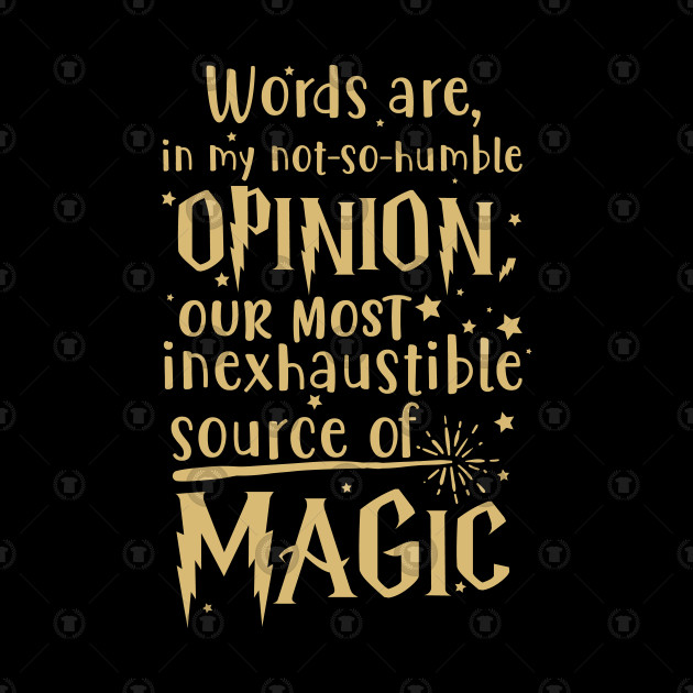 Image result for words are our most inexhaustible source of magic