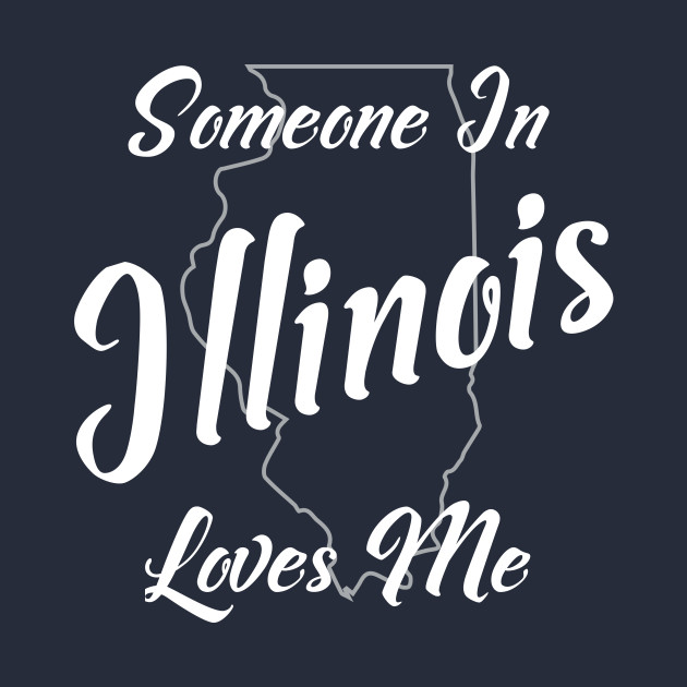 Someone In Illinois Loves Me
