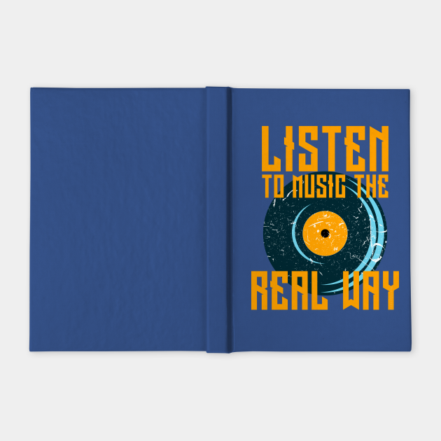 Play Vinyl Records T-shirt Listen To Music The Real Way