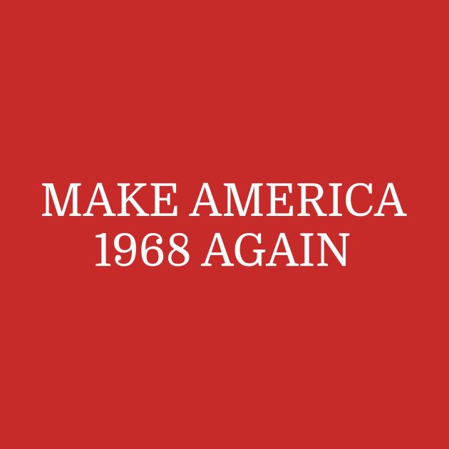Make America 1968 Again