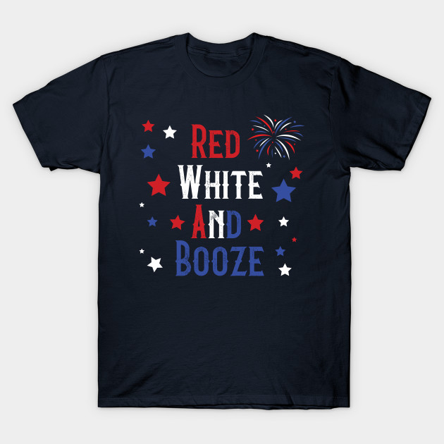 b4f7d010 Red White And Booze 4th Of July - Red White And Booze - T-Shirt ...
