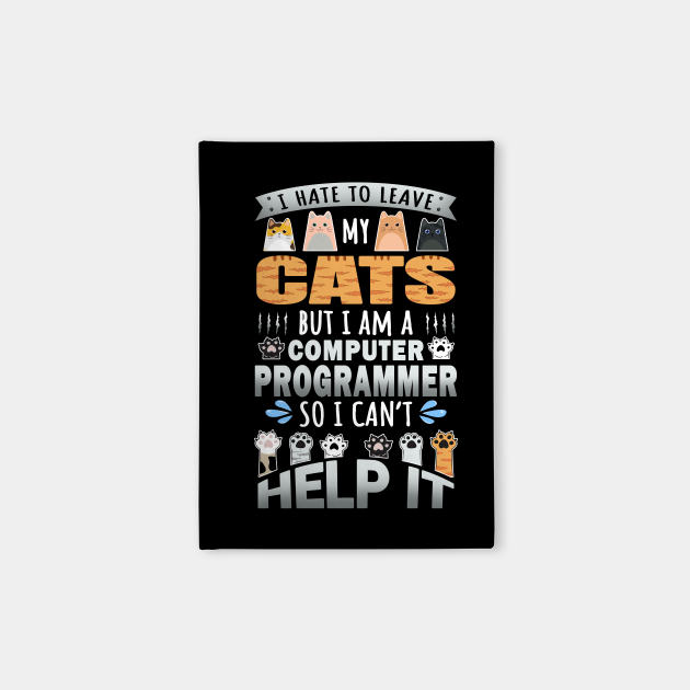 Computer Programmer Works for Cats Quote