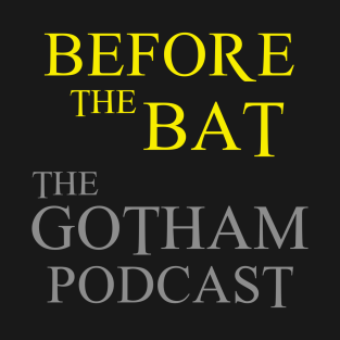Before the Bat Podcast
