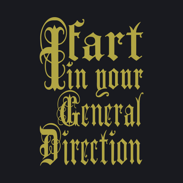 Monty Python - I Fart In Your General Direction