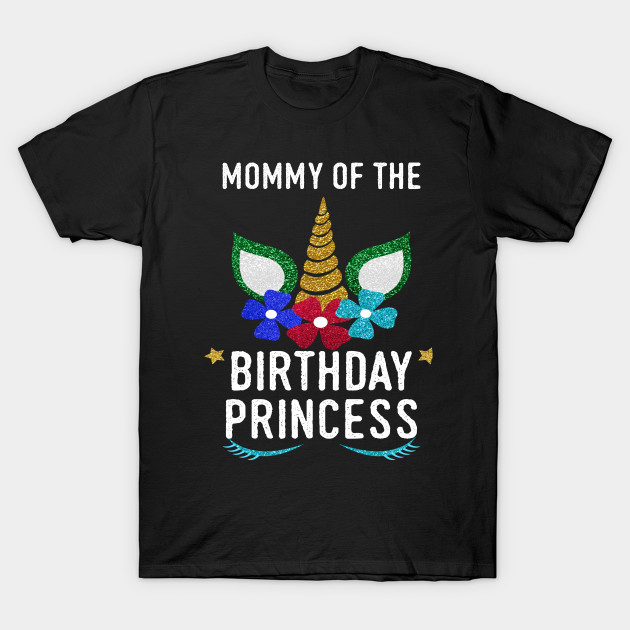 69736b07 Mommy of the Birthday Princess Unicorn - Unicorn Girl Birthday - T ...