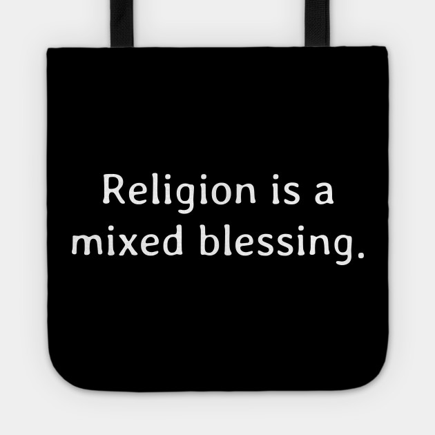 Religion is a mixed blessing