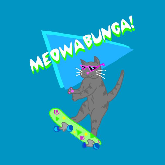 Meowabunga Kitty Cat