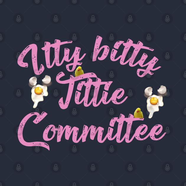 Itty Bitty Tittie Committee