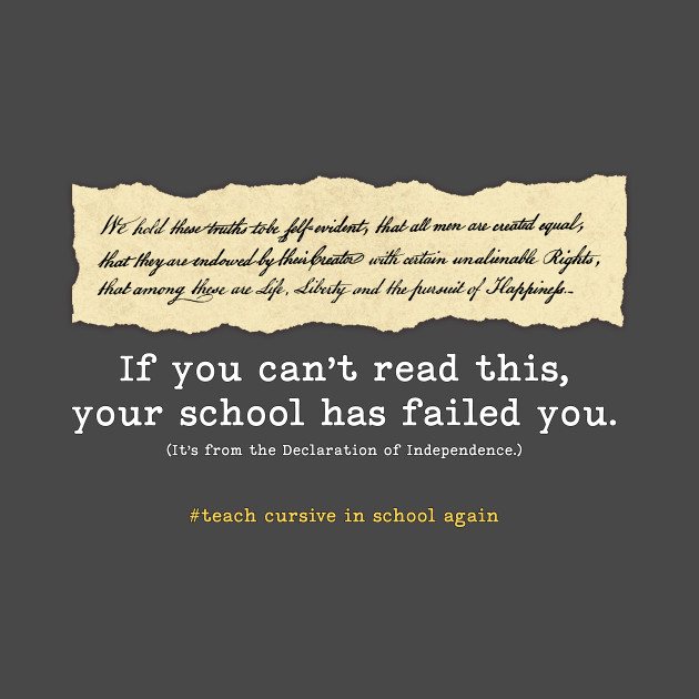 "Bring back cursive writing - ""If you can't read this, your school has failed you."""