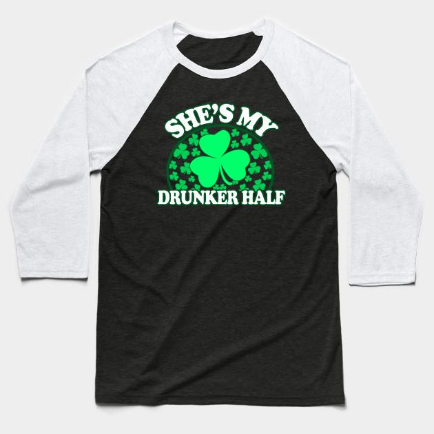 7bf98a0f8 Shes My Drunker Half - St Patricks Day Couples Shirts, - St Patricks ...