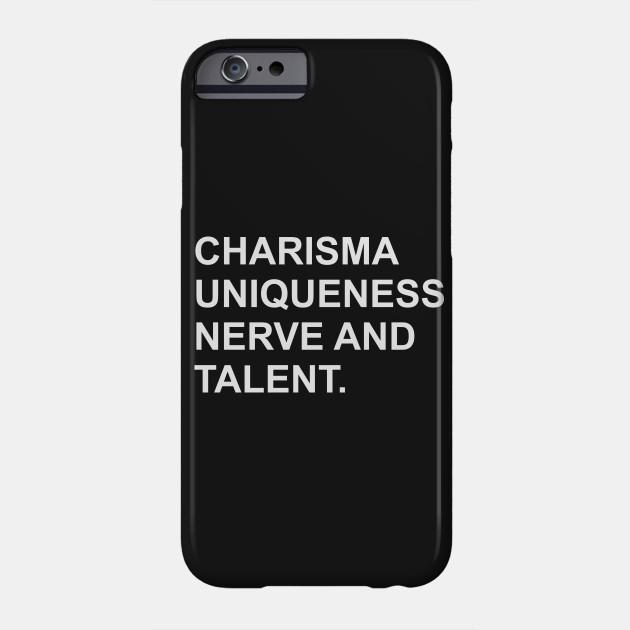 Charisma, Uniqueness, Nerve and Talent.