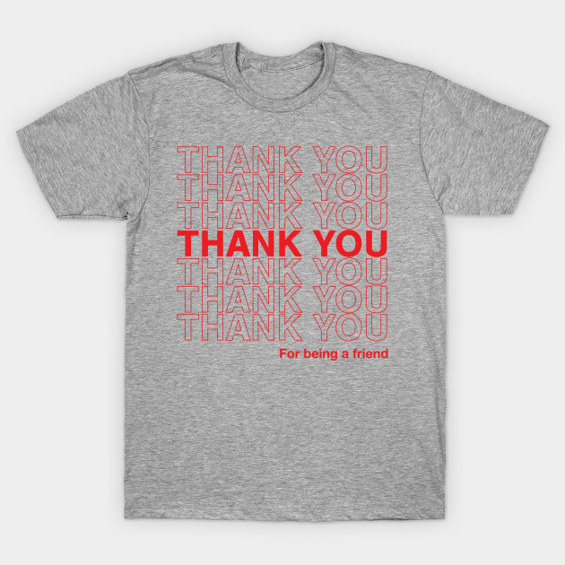 526f2f379 GOLDEN GIRLS Shirt, THANK You For Being a Friend, Dorothy Zbornak, Blanche  Devereaux, Rose Nylund, Sophia Petrillo, Betty White, Bea Arthur T-Shirt