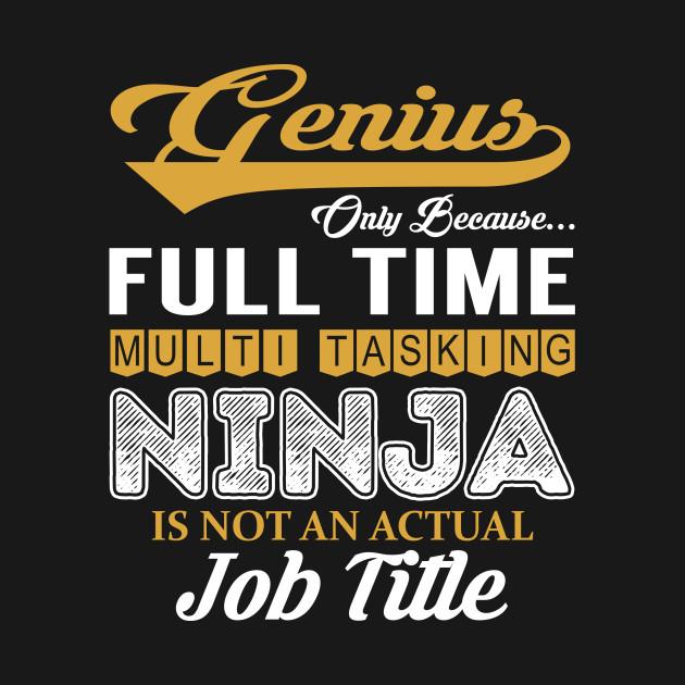 Genius Multi Tasking NINJA
