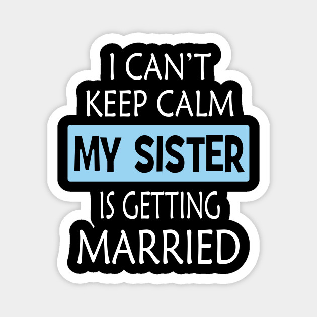 I can/'t Keep Calm I am getting Married T-shirt Keep calm engagement wedding tee