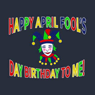 april fools day birthday t shirts teepublic